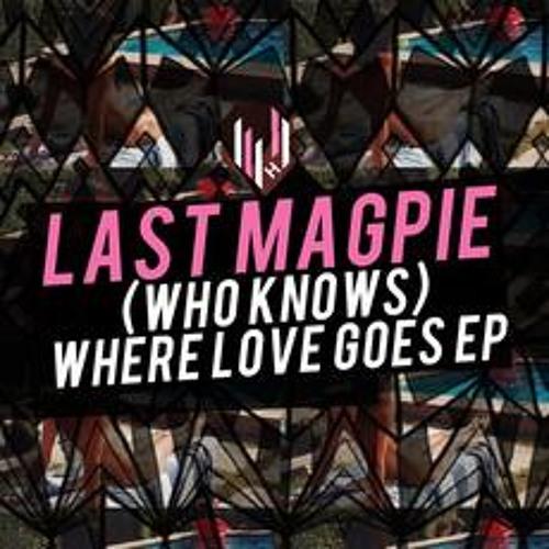 Last Magpie - (Who Knows) Where Love Goes E.P