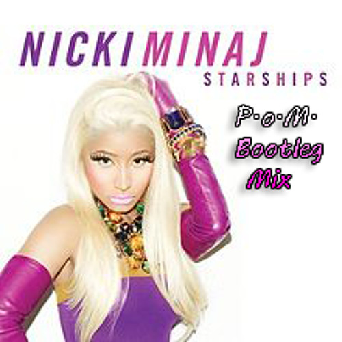Nicki Minaj - Starships (P.o.M. Bootleg Mix)