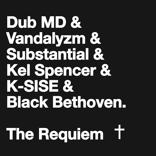 The Requiem (feat. Vandalyzm x Substantial x K-SISE x Kel Spencer) (Prod. By Black Bethoven)