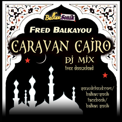 Caravan Cairo Mix (by Fred Balkayou)