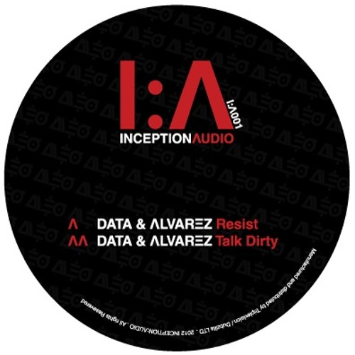 Inception:Λudio - DATA & ΛLVΛRΞZ - Talk Dirty - IA001 (Out Now Vinyl & MP3)