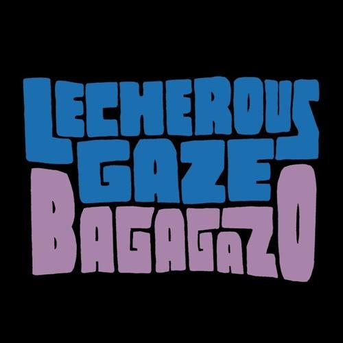 Lecherous Gaze - Bagagazo