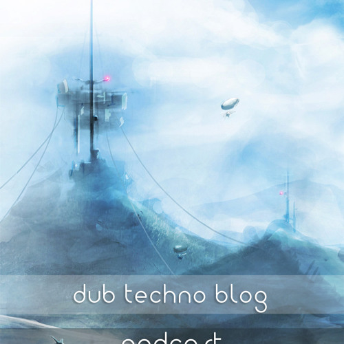 Dub Techno Blog Podcast 002 (July 2012)