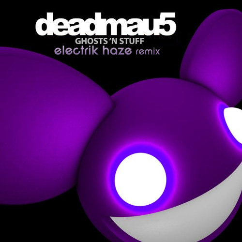Deadmau5 - Ghosts 'n' Stuff (Electrik haze remix)