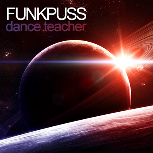 Funkpuss - Dance Teacher (Original Mix) Unsigned