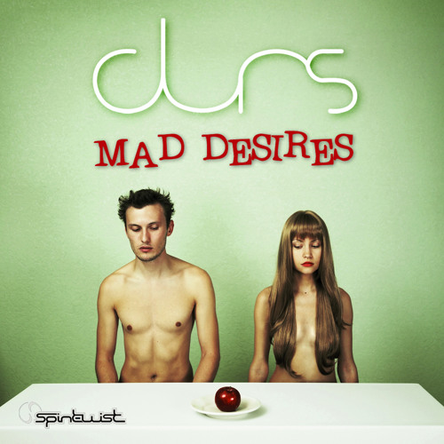 Durs - Mad Desires EP - Preview - Out Now At Beatport!