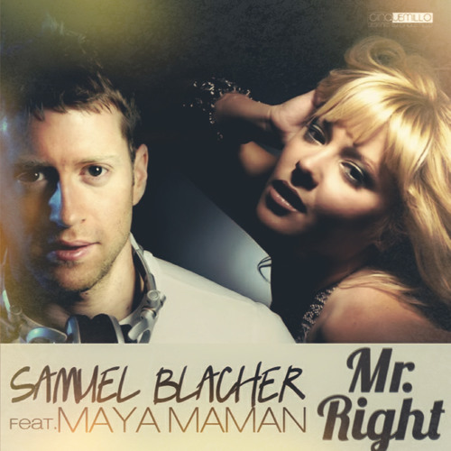 Samuel Blacher feat. Maya Maman - Mr. Right (Original mix [Radio edit])