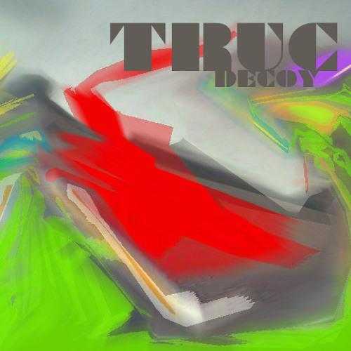 Truc - Decoy