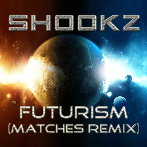 Shookz - Futurism - (Matches UK House Remix) **Free Download!!**