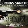 Jonas Sanche - Diviso Balas Perdidas (Remix Y Scratch Dj Adez )