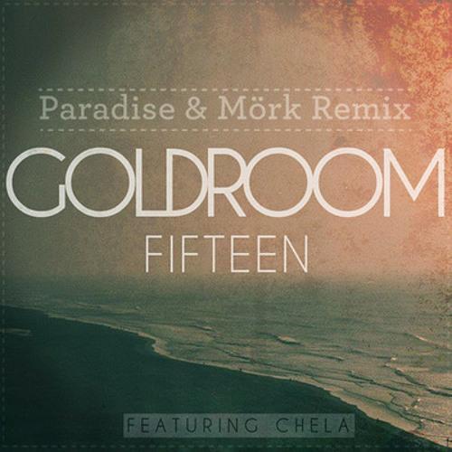 Goldroom - Fifteen (Paradise & Mörk Remix)