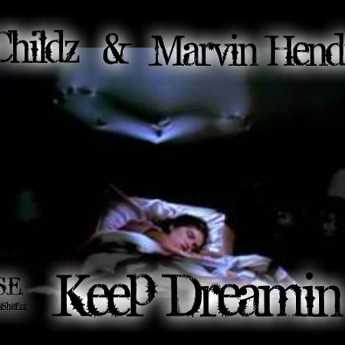 Keep Dreamin ft. C.Childz