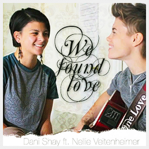 Dani Shay feat. Nellie Veitenheimer - We Found Love (acoustic cover)