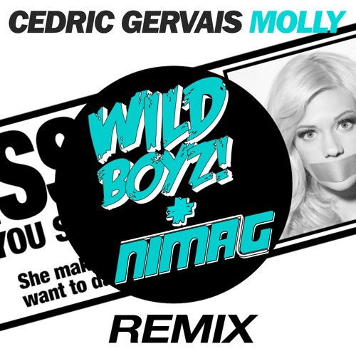 Cedric Gervais - Molly (Wild Boyz! & Nima G Remix) [FREE DOWNLOAD]