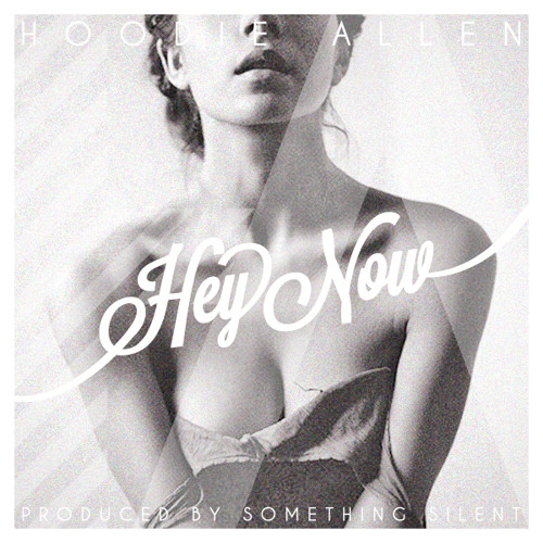 Hoodie Allen - Hey Now (Prod. by Something Silent)