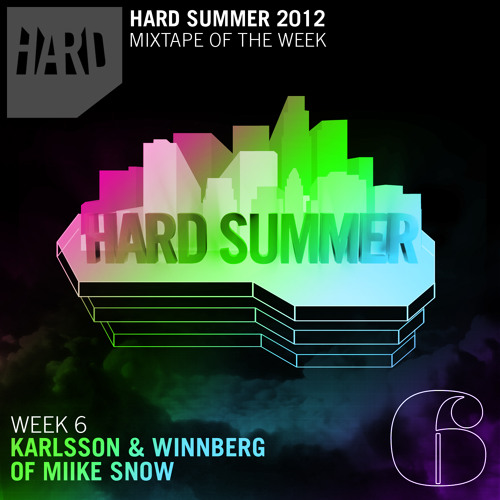 HARD Summer Mixtape Week 6: Karlsson And Winnberg of Miike Snow