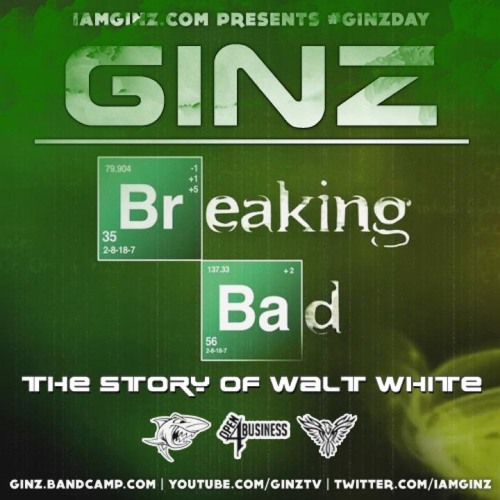 GINZ - Breaking Bad  [The Story of Walt White]