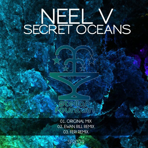 Neel V - Secret Oceans (Original Mix) [ Stellar Fountain ] [Preview Cut]