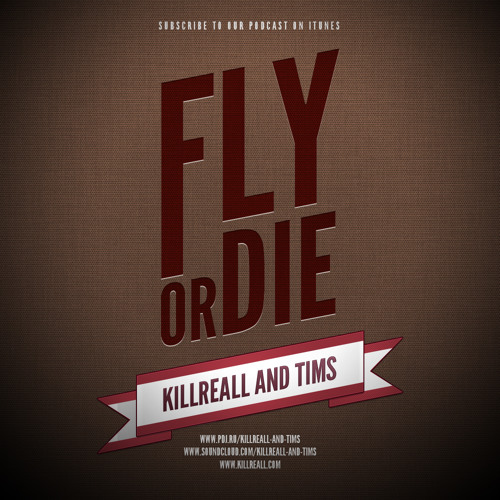KillReall And Tims - Fly Or Die Part One
