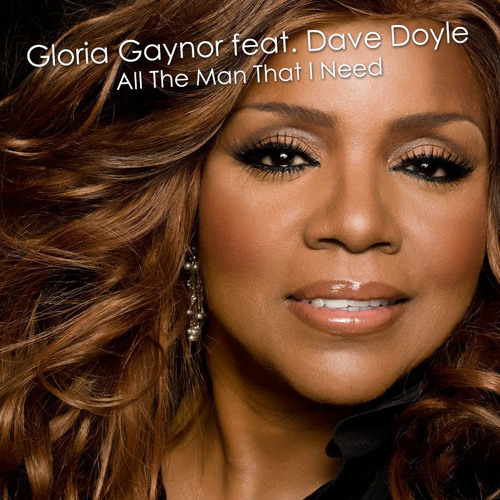 Gloria Gaynor ft. Dave Doyle - All The Man That I Need (Official Teaser)!