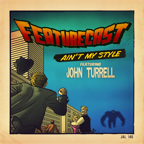 Featurecast ft. John Turrell - Ain't My Style (HeavyFeet Remix)