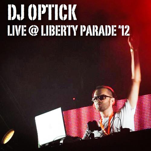 Dj Optick LIVE @ Liberty Parade 2012