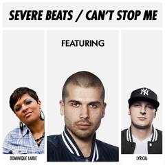 Severe Beats - Can't Stop Me ft. Dominique Larue & Lyrical
