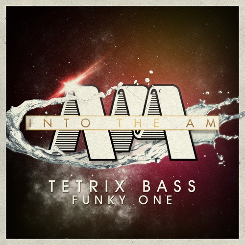 Tetrix Bass - Funky One (Out Now On Beatport @ Into The Am Records)