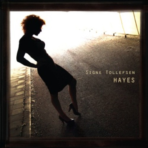 Signe Tollefsen - a few from 'Hayes' and a few from 'Signe Tollefsen', her debut album