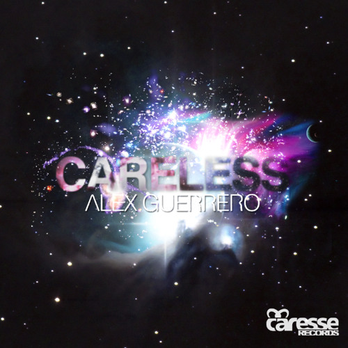 Alex Guerrero 'Careless' [OUT NOW!!]