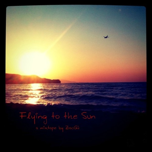 ZacGk - Flying To The Sun (mixtape)