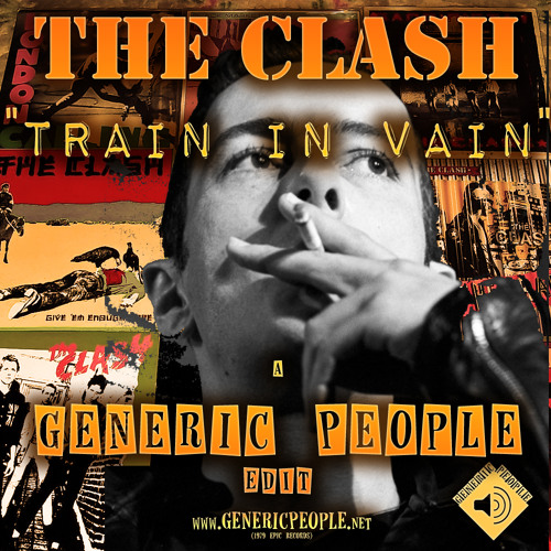 The Clash - Train in Vain ( GENERIC PEOPLE fix-up)