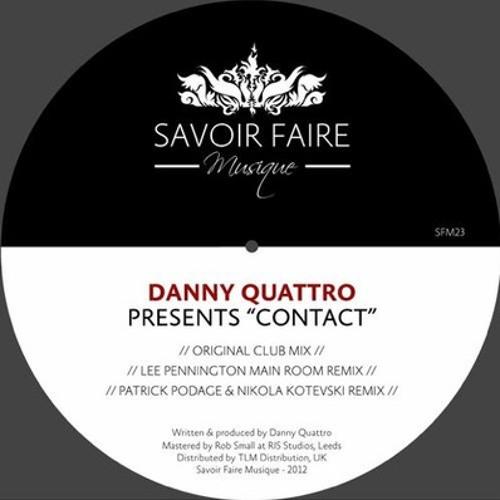 Danny Quattro - Contact (Patrick Podage & Nikola Kotevski RMX) [ Savoir Faire Musique SFM23 ]