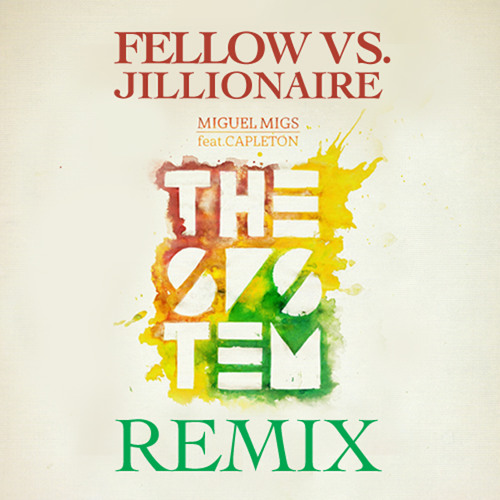 Miguel Migs Feat. Capleton - The System (Fellow vs. Jillionaire Remix)