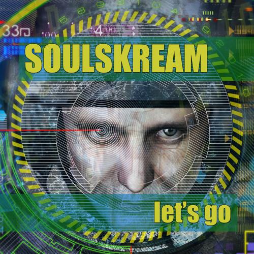 Soulskream - Let's Go (Original Mix)