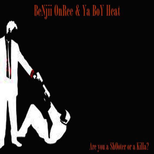 @BeNjiiOnRee & @YaBoYheat ~ Shooter or Killa