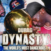 Durag Dynasty - The World's Most Dangerous