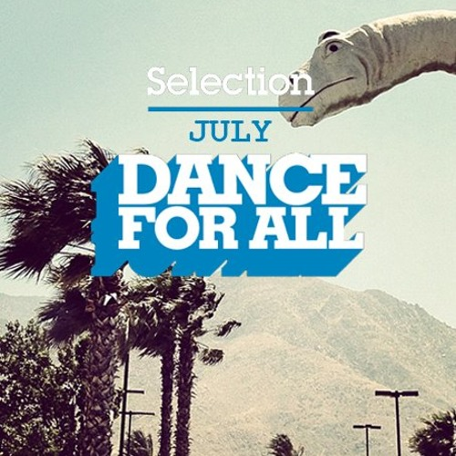 Dance For All July Selection By Juan Chriss