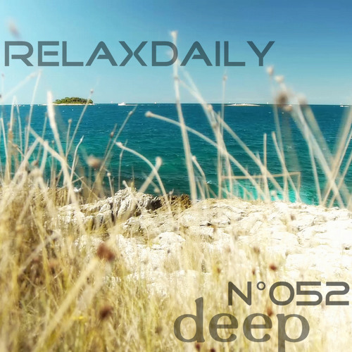 relaxdaily N°052 (deep) - Ultra Soothing Instrumental Music - meditative, tranquil