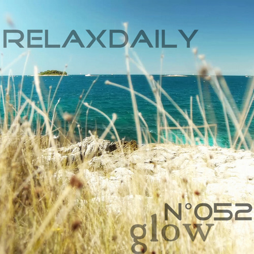 relaxdaily N°052 (glow) - Background Music Instrumental - smooth, lounge, jazzy