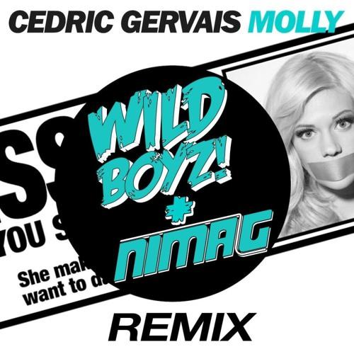 Cedric Gervais - Molly (Wild Boyz! & Nima G Remix) *FREE DOWNLOAD