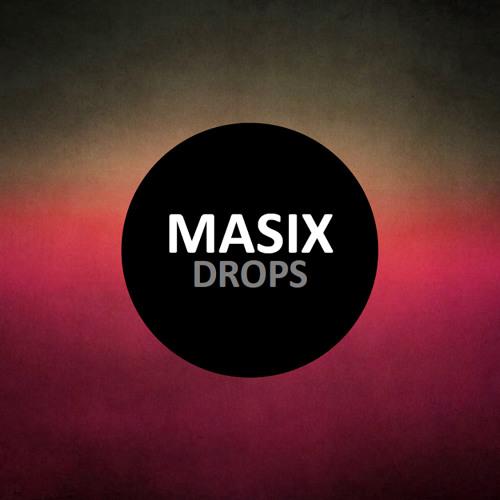 Masix - Drops (Original Mix)