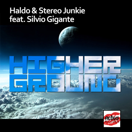 Haldo & Stereo Junkie feat. Silvio Gigante - Higher Ground (Rebus Records)