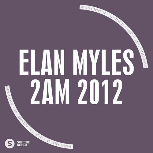 Elan Myles - Asia 2012 [Suicide Robot] OUT NOW ON BEATPORT