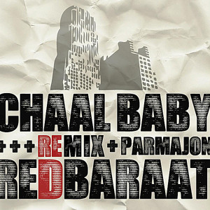 Chaal Baby (Parmajon Remix)