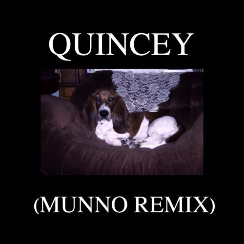 Quincey (Munno Remix)
