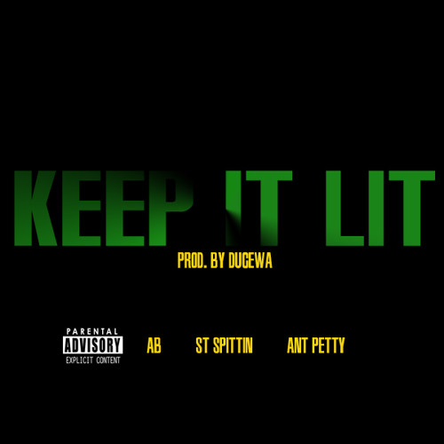ABFIFI feat. ST Spittin & Ant Petty - Keep It Lit (Prod. By DuceWa)