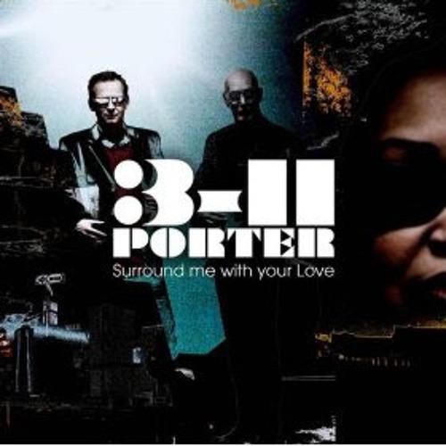 3-11 Porter - Surround Me With Your Love (Pic Schmitz Remix)