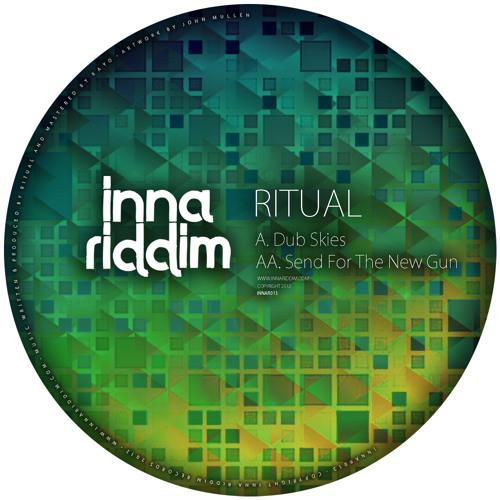 Ritual - Dub Skies / Send For The New Gun [ INNAR013 ]