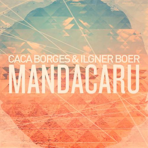 Caca Borges & Ilgner Boer - Mandacaru [PREVIEW]